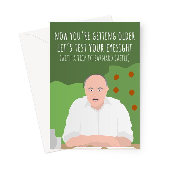 Now You're Getting Older Let's Test Your Eyesight (With a Trip to Barnard Castle) Dominic Cummings Meme Birthday card funny Father's Day Dad Conservative Tory Greeting Card