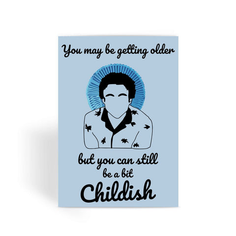 You May be Getting Older But you can still be a bit Childish Gambino  Greeting Card
