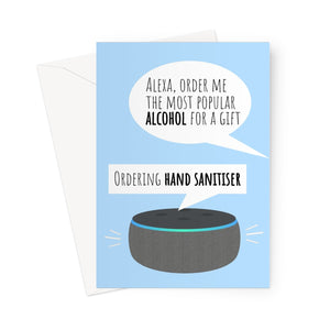 Alexa Order the Most Popular Alcohol For a Gift / Ordering Hand Sanitiser Funny Gift Birthday Anniversary Smart Speaker Autocorrect Hilarious  Greeting Card