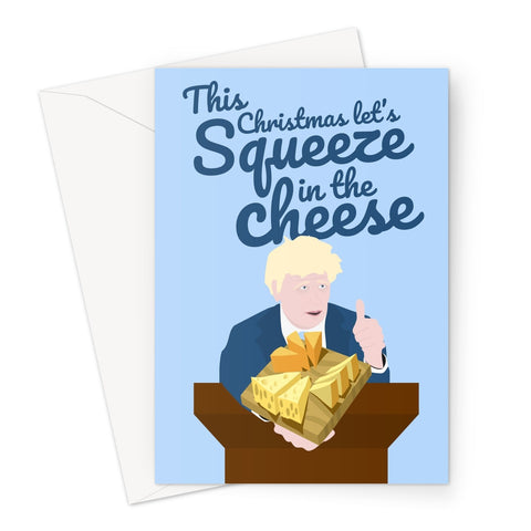 This Christmas Let's Squeeze in the Cheese Funny Pun Boris Johnson Squeeze the Disease Briefing Politics UK 2020 Lockdown Wine Love Greeting Card