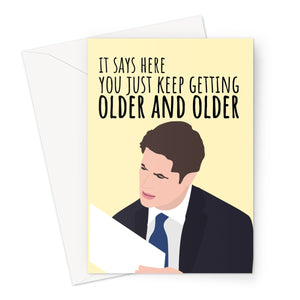 It Says Here You Just Keep Getting Older and Older Funny Meme Jonathan Swan Trump Interview 2020 Birthday Politics Fan Greeting Card