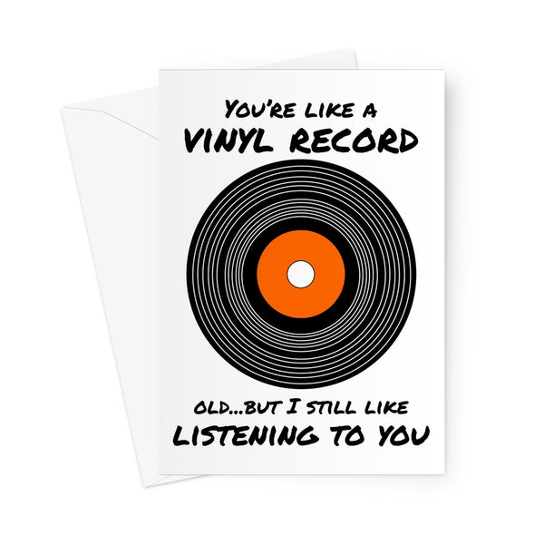 You're Like a Vinyl Record, Old... But I Still Like Listening to You Funny Retro Dad Father's Day Music Classic Greeting Card