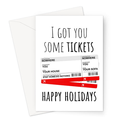 I Got You Some Tickets Happy Holidays (Stay Home Do Nothing) Christmas Xmas Festive Love Family Lockdown  Greeting Card