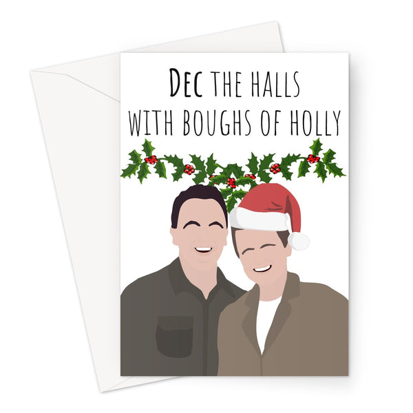 Dec the Halls With Boughs of Holly Funny Fan TV Meme Ant and Dec Deck Christmas Xmas Song Greeting Card