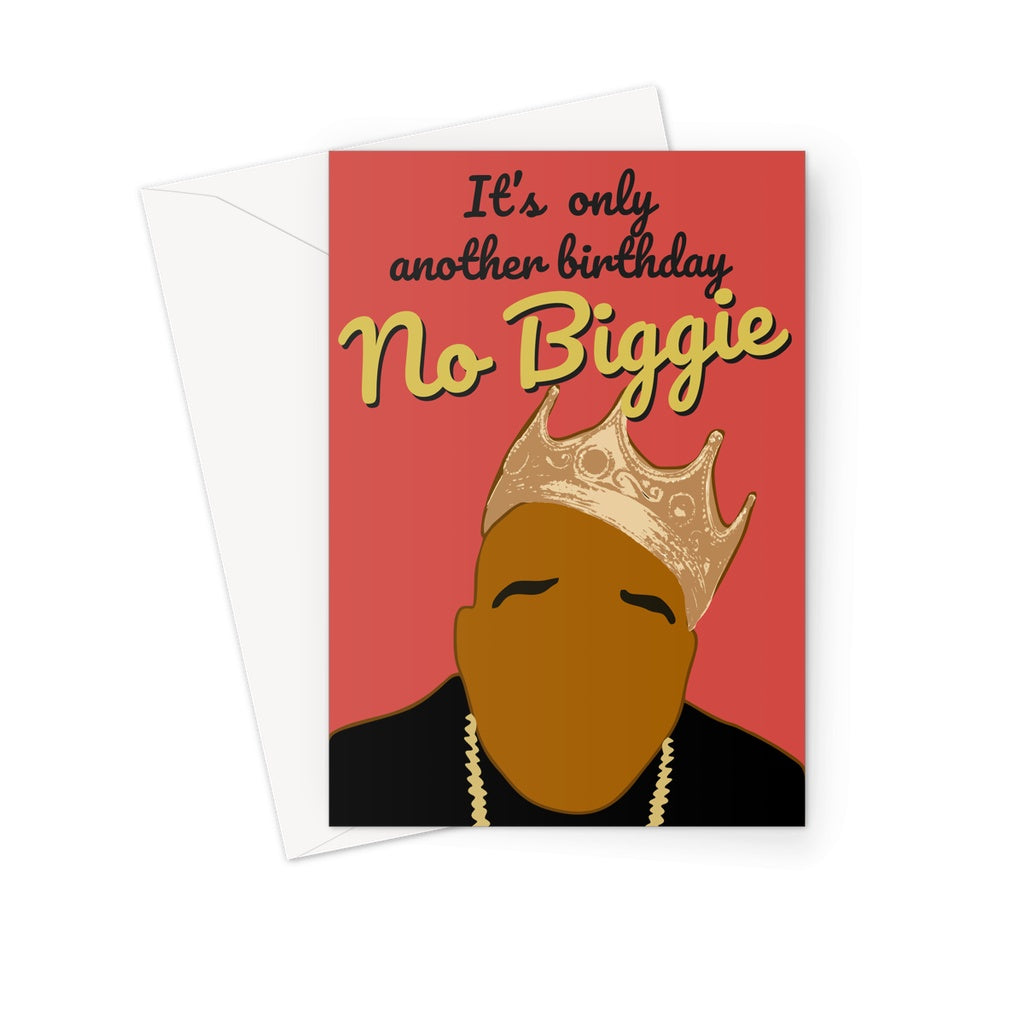 Biggie Smalls/Notorious B.I.G Birthday Card- 'Just Another Birthday'