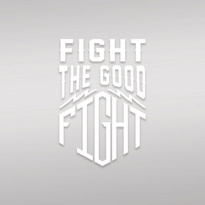 Good Fight Die Cut Sticker