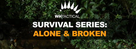 Survival Series: Alone & Broken
