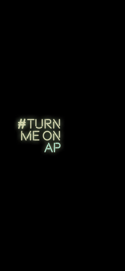 #TurnMeOnAP