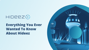 Everything You Ever Wanted to Know About Hideez