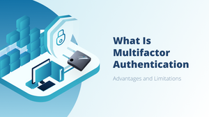 What is Multifactor Authentication? Advantages and Limitations | Hideez