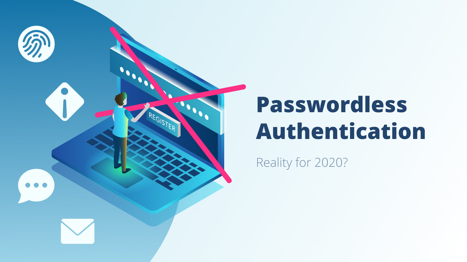 Passwordless Authentication 2020