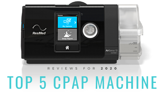 Top 5 CPAP Machine Reviews for 2020