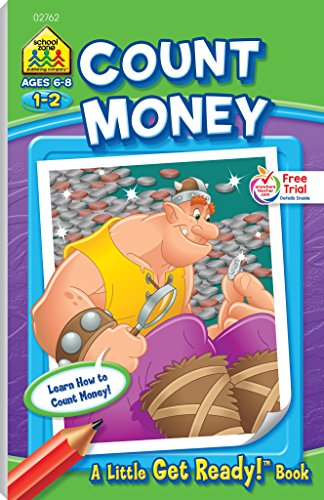 School Zone - Count Money Workbook - Ages 6 to 8, 1st Grade, 2nd Grade, Counting Coins, Practical Math, Following Directions (School Zone Little Get Ready!™ Book Series)