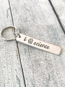 I love science -science keychain - hand stamped