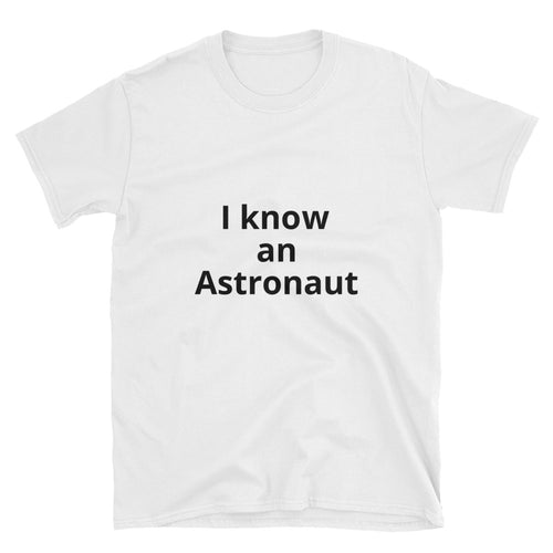 I know an Astronaut - Short-Sleeve Unisex T-Shirt