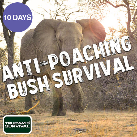 10 DAY ANTI-POACHING & BUSH SURVIVAL
