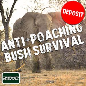 10 DAY ANTI-POACHING & BUSH SURVIVAL - DEPOSIT