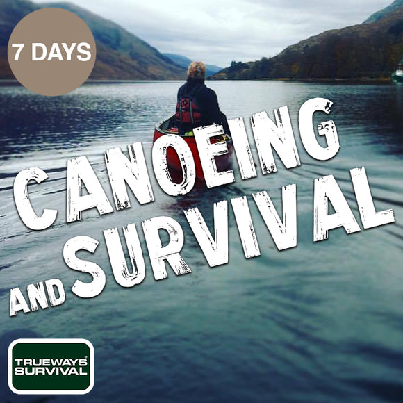 7 DAY CANOEING & SURVIVAL