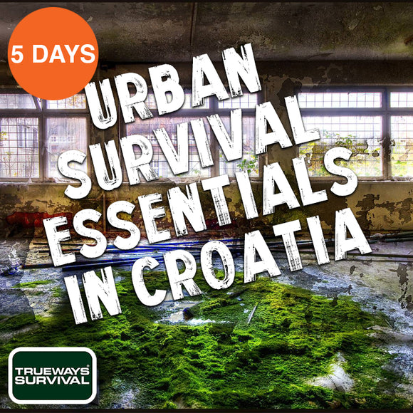 5 DAY URBAN SURVIVAL: CROATIA