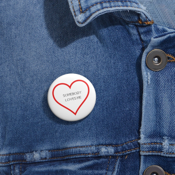 Somebody loves me Pin Print