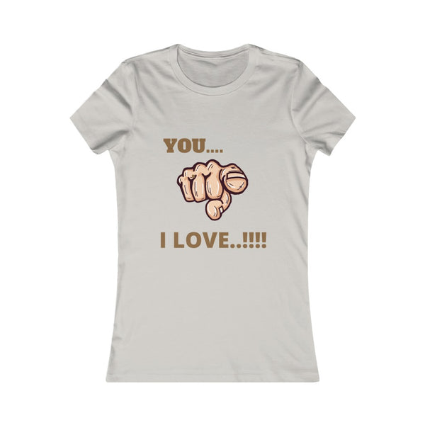 Women's Favorite Tee (You I love)