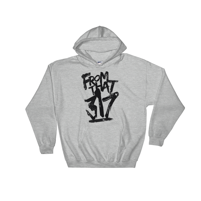 """From That 317 (B)"" Hooded Sweatshirt"