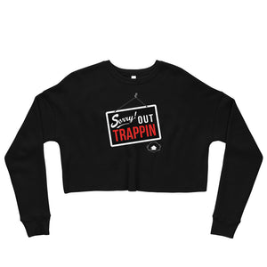 """Sorry Out Trappin"" Slumhaus Crop Sweatshirt"