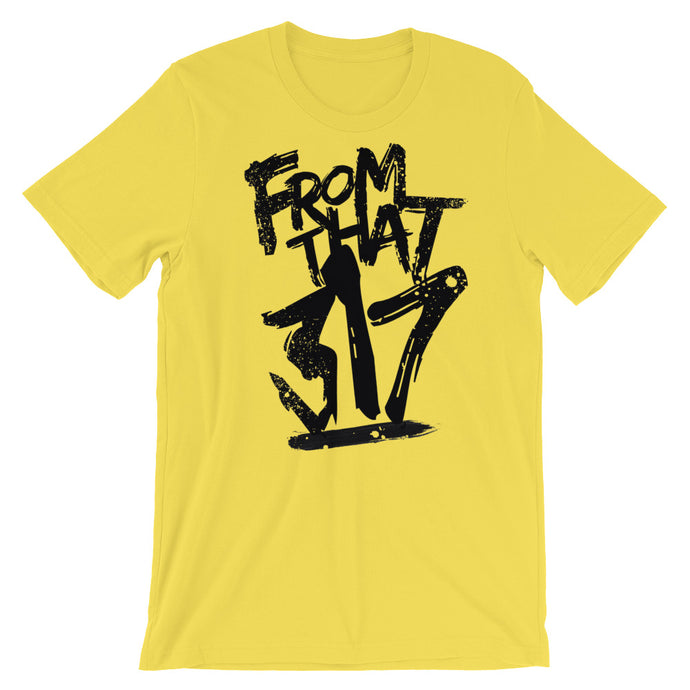 """From That 317 (B)"" Short-Sleeve Unisex T-Shirt"