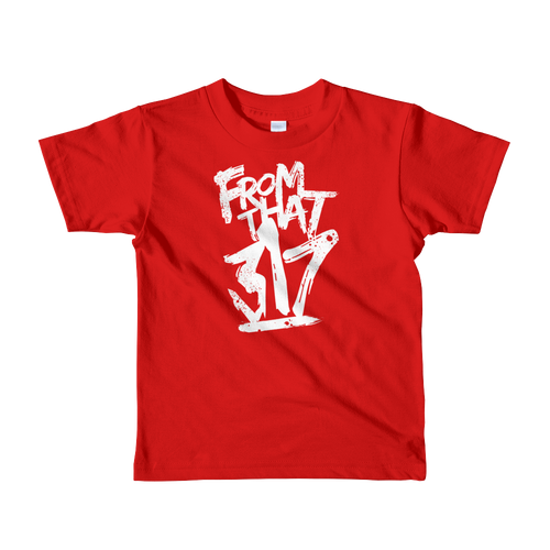"""From That 317"" Short sleeve kids t-shirt"