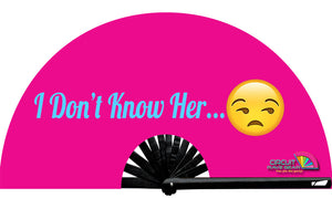 """I Don't Know Her"" Circuit Fan"
