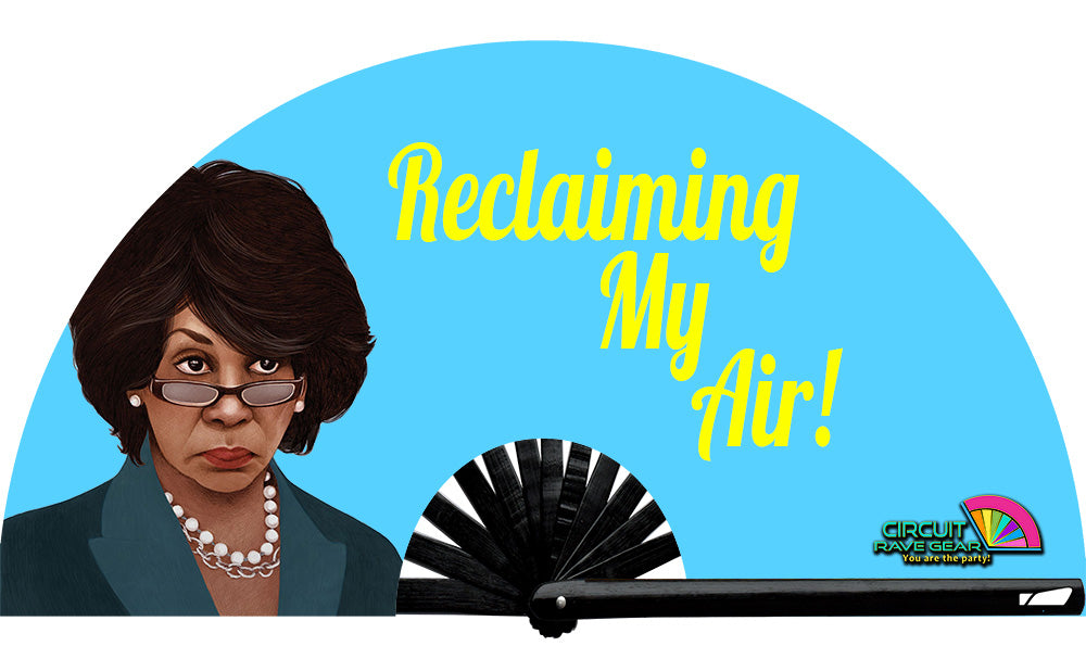 """Reclaiming My Air!"" Maxine Waters Circuit Fan"