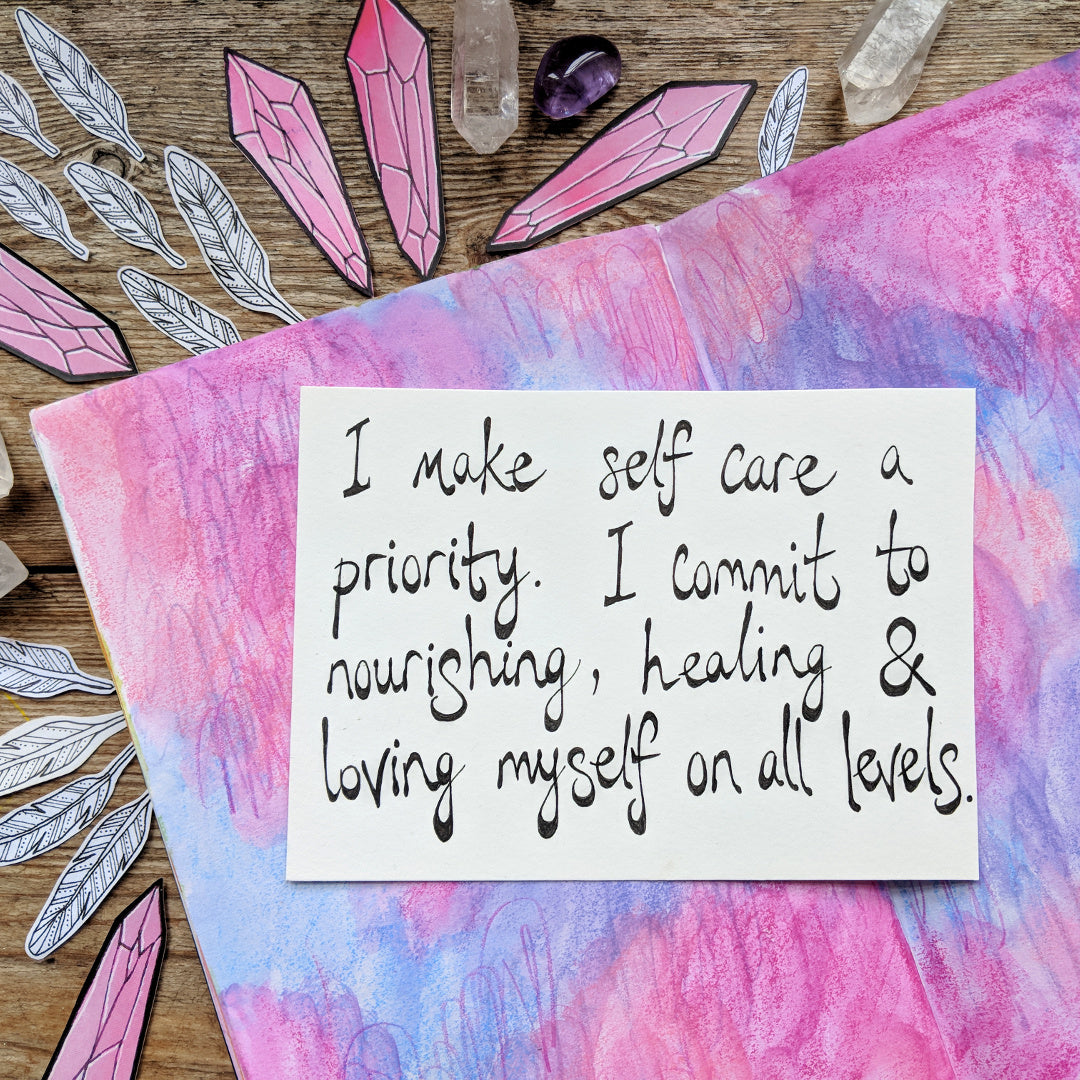 """I make self-care a priority. I commit to nourishing, healing and  loving myself on all levels!"""