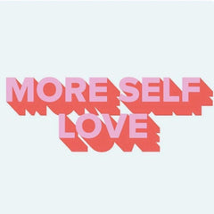 More Self Love
