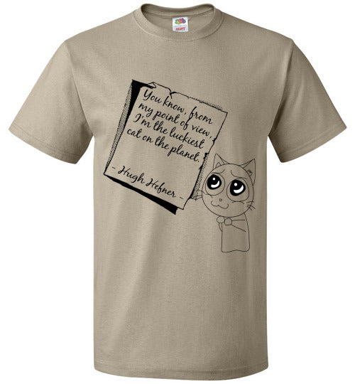 FOL Unisex T-SHirt | Hugh Hefner - You know, from my point of view, I'm the luckiest cat on the planet. - Khaki
