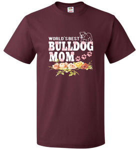 FOL Dog Unisex T-Shirt | World's Best Bulldog Mom - Maroon