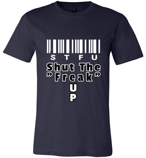 "Chat Term T-shirt | STFU Shut The ""Freak"" Up"