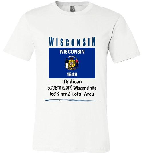 Wisconsin State Shirt - Flag, Capital, Population, Resident's Name, Total Area - Unisex - White