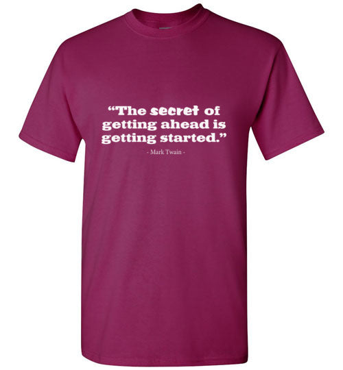 T-Shirt Quote - Mark Twain - The secret of getting ahead is getting started.