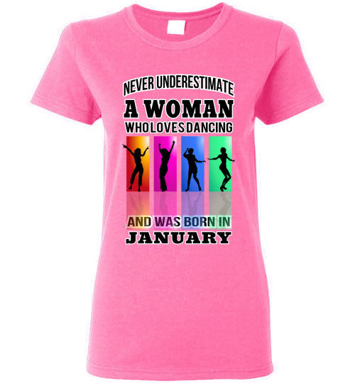 Gildan Ladies Tee - A Woman Who Loves Dancing and Was Born In January - Azalae