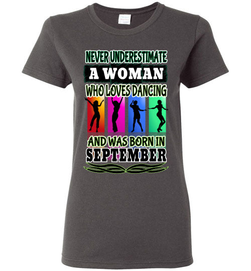 Ladies Gildan Tee - Never Underestimate A Woman Who Loves Dancing and Was Born in September - Charcoal