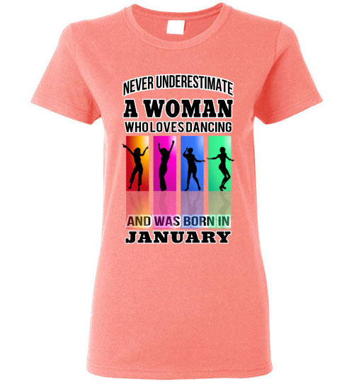 Gildan Ladies Tee - A Woman Who Loves Dancing and Was Born In January - Coral Silk