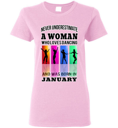Gildan Ladies Tee - A Woman Who Loves Dancing and Was Born In January - Light Pink