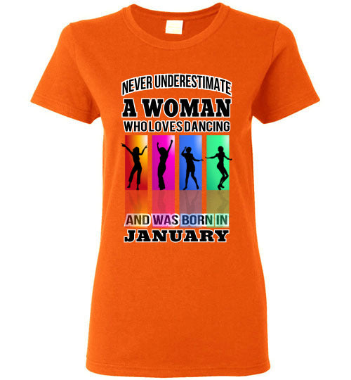 Gildan Ladies Tee - A Woman Who Loves Dancing and Was Born In January - Orange