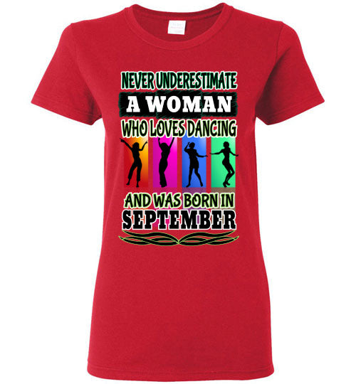 Ladies Gildan Tee - Never Underestimate A Woman Who Loves Dancing and Was Born in September - Red