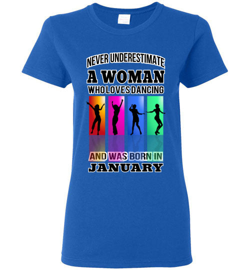 Gildan Ladies Tee - A Woman Who Loves Dancing and Was Born In January - Royal