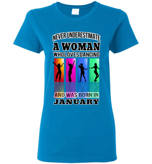 Gildan Ladies Tee - A Woman Who Loves Dancing and Was Born In January - Sapphire