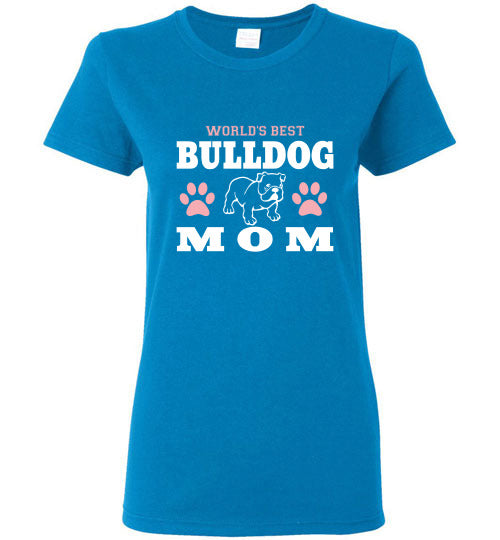 Gildan Ladies T-Shirt | World's Best Bulldog Mom - Sapphire