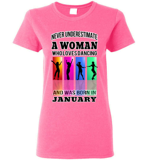 Gildan Ladies Tee - A Woman Who Loves Dancing and Was Born In January - Safety Pink