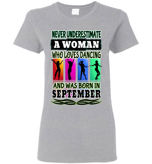 Ladies Gildan Tee - Never Underestimate A Woman Who Loves Dancing and Was Born in September - Sports Grey