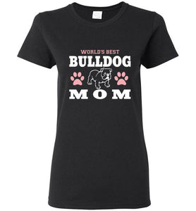 Gildan Ladies T-Shirt | World's Best Bulldog Mom - Black